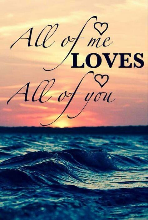 All Of Me Loves All Of You photography sunset beautiful ocean heart relationship quotes love pictures