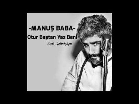 Manus Baba Derin Derin Sevdalara Dalarsin Youtube Babalar Pop Muzik Sarkilar