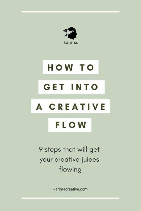 How to Get Into a Creative Flow — Karima Creative