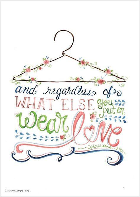 Bible journal idea. Wear Love - Free Printable - http://www.incourage.me/share#!/single/67
