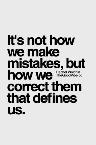 """""""It's not how we make mistakes, but how we correct them that defines us."""" - inspirational quotes - follow me @anthileoni"""