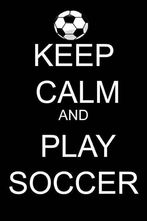 Keep calm and play soccer #playsoccergame