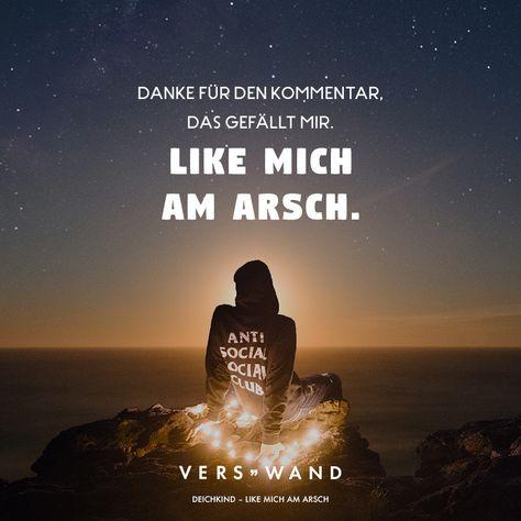Visual Statements®️️ Danke für den Kommentar. Das gefällt mir. Like mich am Arsch. - Deichkind Sprüche / Zitate / Quotes / Verswand / Musik / Band / Artist / tiefgründig / nachdenken / Leben / Attitude / Motivation