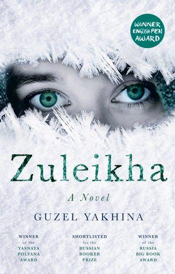 Zuleikha Ebook By Guzel Yakhina Rakuten Kobo Best Books To Read Ebook Books To Read