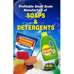 Profitable Small Scale Manufacture Of Soaps Detergents Hand