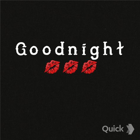 Good night baby. I love you so much. I'm thinking of you. As always. Mwa mwa sweet dreams. Goodnight