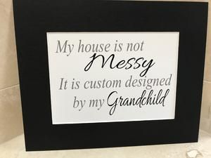 House Is Not Messy 10x8 Mount Unframed Custom Design Messy Chalkboard Quote Art