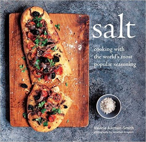 Salt: Cooking with the world's most popular seasoning: Valerie Aikman-Smith…