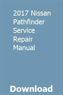 2017 Nissan Pathfinder Service Repair Manual Nissan Pathfinder Repair Manuals 2013 Nissan Pathfinder