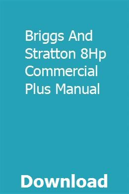 Briggs And Stratton 8hp Commercial Plus Manual Stratton Briggs Stratton Briggs