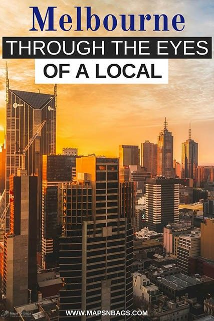 Melbourne Through The Eyes Of A Local Australia Travel Guide