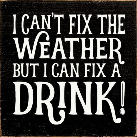 Wood Signs With Sayings & Quotes - Wine and Spirits Wood Signs - Page 4 Funny Bar Quotes, Funny Bar Signs, Beer Quotes, Funny Weather Quotes, Funny Alcohol Quotes, Tequila Quotes, Pool Quotes, Alcohol Humor, Humor Quotes