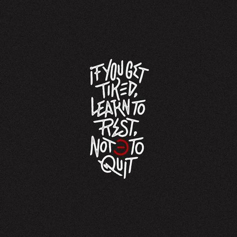 If You Get Tired Learn To Rest Not To Quit Banksy Quote