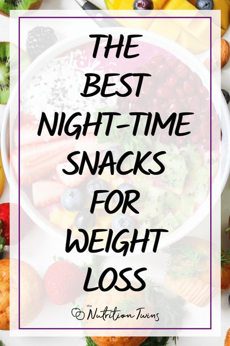 The Best Night-Time Weight Loss Snacks. These healthy snacks will help you lose weight fast when you replace caloric snacks. These late night snacks are filling and healthy snacks. #healthysnacks #flatbellyfoods #weightlosssnacks For MORE RECIPES, fitness  nutrition tips please SIGN UP for our FREE NEWSLETTER www.NutritionTwins.com