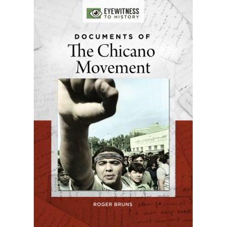 Eyewitness To History Documents Of The Chicano Movement Hardcover Walmart Com Chicano Primary Documents Historical Documents