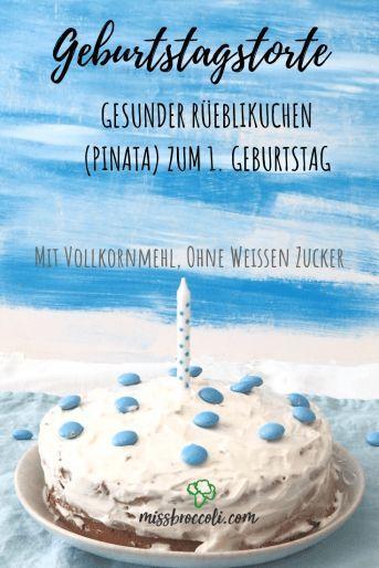 Gesunder Geburtstagskuchen Fur Kinder Ohne Industriezucker 1 Geburtstag Rezept Karotten Torte Gesunder Geburtstag Und Geburtstagskuchen Kind