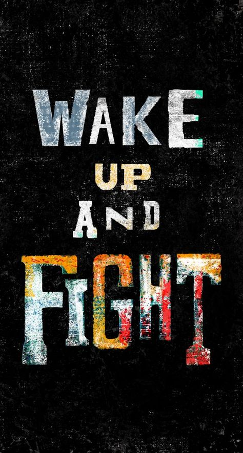 Wake Up And Fight.  #WakeUpQuotes #FightQuotes #WakeUpAndFight #FightForYourDream #Quoteish