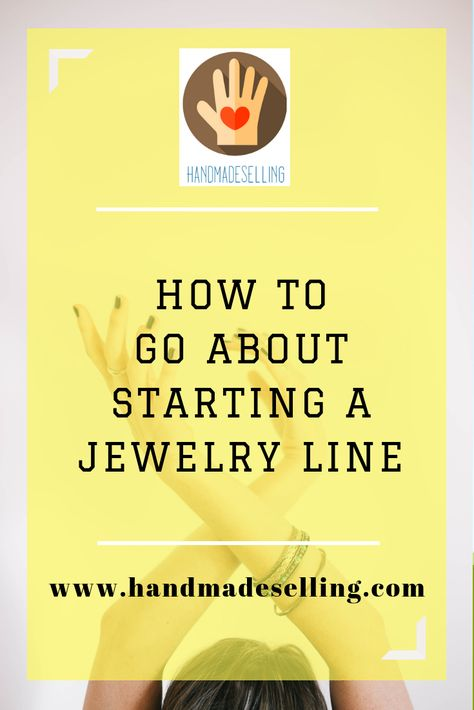 How to Go About Starting a Jewelry Line