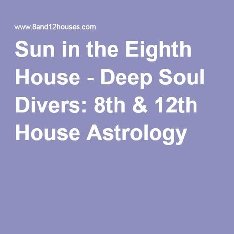 Sun in the Eighth House - Deep Soul Divers: 8th & 12th House