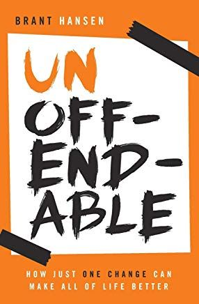 Download Ebook Unoffendable How Just One Change Can Make All Of