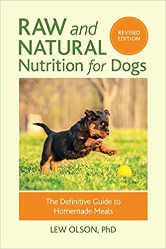 Raw And Natural Nutrition For Dogs Revised Edition The