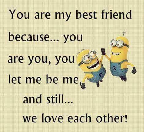 Pin By Lana Harris On Minions Cute Quotes Friends Quotes Best Friends Funny