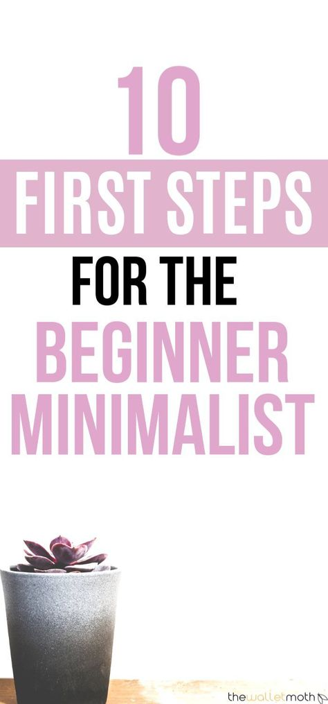 Are you a beginner minimalist looking to get started? Or are you just looking for more advice on how to be a minimalist, or how to declutter your home? This post is for you. These 10 essential first steps for beginner minimalists will guide you through decluttering your home, creating a minimalist mindset for self-care, and building frugal habits to help you create a natural minimalist lifestyle around your needs. #minimalism #becomingminimalist #declutter