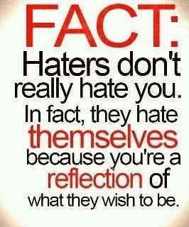 Chances Are That When Someone Is Hating On You It S Not About You At All It S About Them It S Their Fear Their Quotes About Haters Life Quotes Funny Quotes
