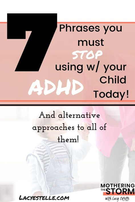 7 Things Not to say to An ADHD Child, and What to Say Instead