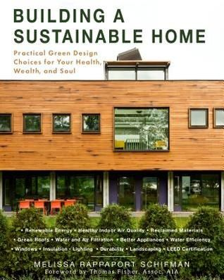 Pdf Download The Sustainable Home Build An Eco Friendly And Energy Efficient Home For Your Health Wealth And Sustainable Home Green Building Green Design