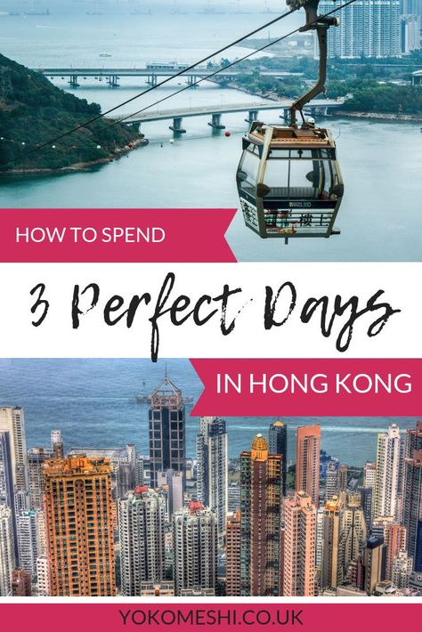 How to spend a perfect 72 hours in Hong Kong
