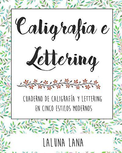 Caligrafia Y Letras Bonitas Cuaderno De Caligraf ªa Y Lettering En M S De Diez Estilos Modernos Amazon Es Laluna Lana L Lettering Novelty Sign Calligraphy