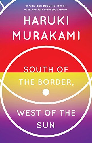 South Of The Border West Of The Sun A Novel By Haruki M Https