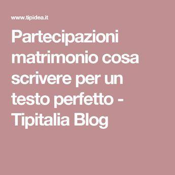 Partecipazioni Matrimonio Cosa Scrivere Per Un Testo Perfetto Tipitalia Blog Partecipazioni Nozze Partecipazioni Per Matrimonio Matrimonio