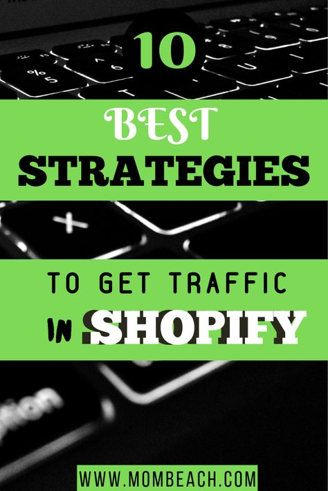 Shopify Traffic: Top 10 Best Strategies To Drive Traffic to Your Store