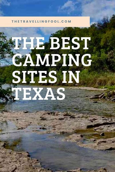 The Best Camping Sites In Texas In 2020 California Camping Spots Private Campgrounds California Camping
