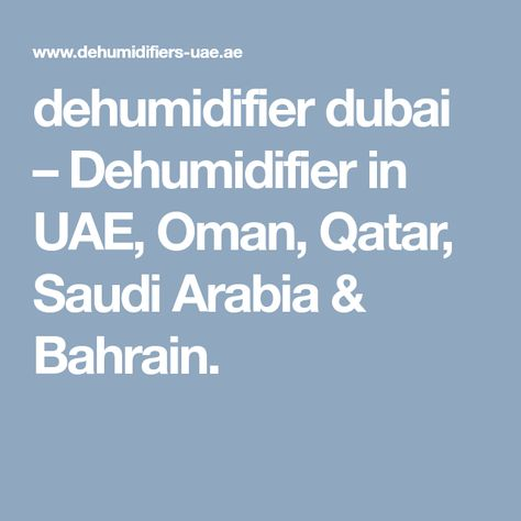 dehumidifier dubai – Dehumidifier in UAE, Oman, Qatar, Saudi
