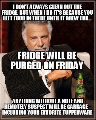 Image Result For Work Fridge Meme I Don T Always Memes Work
