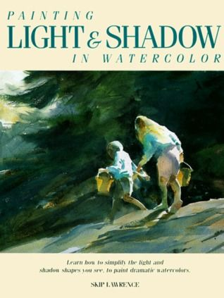 Download Pdf Painting Light And Shadow In Watercolor By Skip