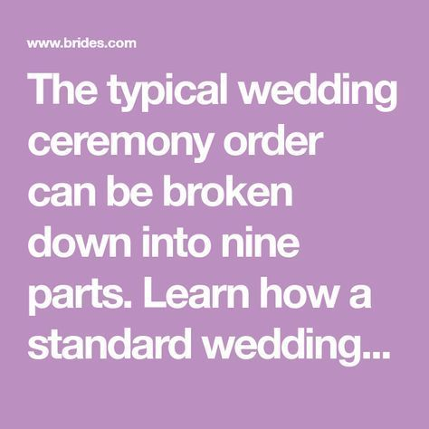 The Typical Wedding Ceremony Order Can Be Broken Down Into Nine Parts Learn How Order Of Wedding Ceremony Wedding Ceremony Traditions Wedding Ceremony Outline