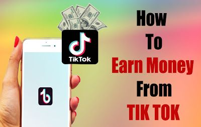 How To Earn Money From Tik Tok How To Get Money Tik Tok Earnings