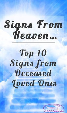 How Do Your Deceased Loved Ones Reach Out? After death, your deceased loved ones are usually very eager to let you know they are okay, and still a part of your life. Signs from spirit are usually personally significant, and really can come in a number of