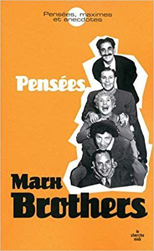 Pensees Repliques Et Anecdotes Ne Pdf Gratuit Telecharger Livre Marx Brothers Anecdote Books