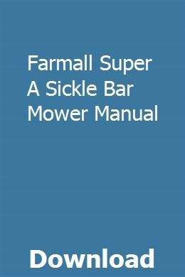 Farmall Super A Sickle Bar Mower Manual pdf download online