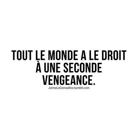 Tout le monde a le droit à une seconde vengeance - #JaimeLaGrenadine #citation #punchline