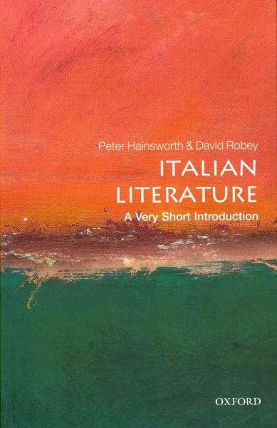 Italian literature : a very short introduction / Peter Hainsworth & David Robey.