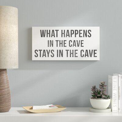 Ebern Designs 'What Happens In The Cave' Textual Art on Canvas Man Cave Bathroom, Man Cave Room, Man Cave Bar, Mens Room Decor, Room Wall Decor, Man Cave Garage, Garage Bar, Automotive Furniture, Automotive Decor