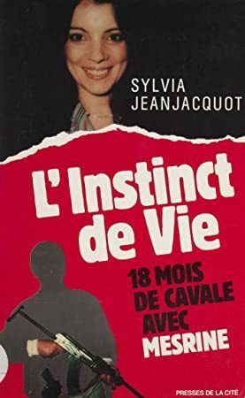 Epub L Instinct De Vie 18 Mois De Cavale Avec Mesrine Presses Cite French Edition Book Addict What To Read Books