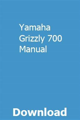 Yamaha Grizzly 700 Manual | therrenewrust | Tractor loader
