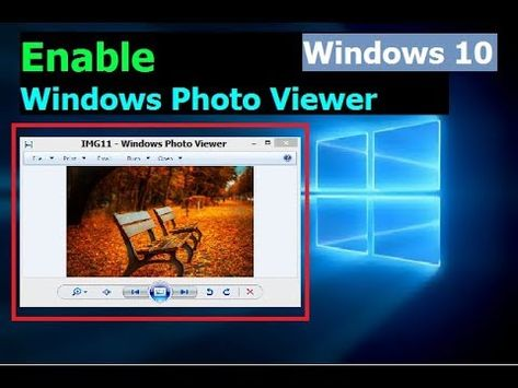 How To Enable Windows Photo Viewer In Windows 10 With Images